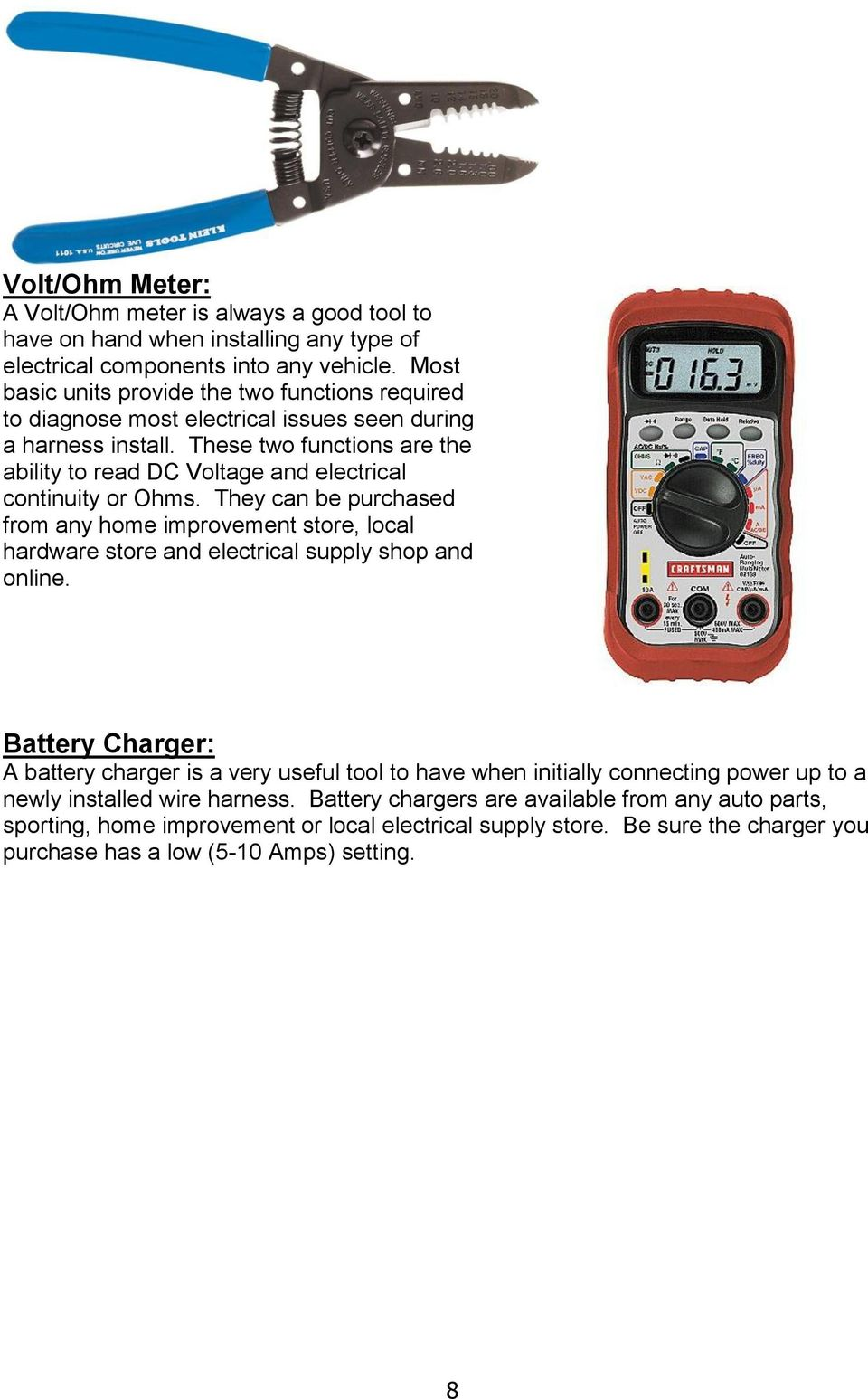 Wire Harness Installation Manual Part Pdf Jeep Wrangler Tj Heater Box Wiring Fan Relay These Two Functions Are The Ability To Read Dc Voltage And Electrical Continuity Or Ohms