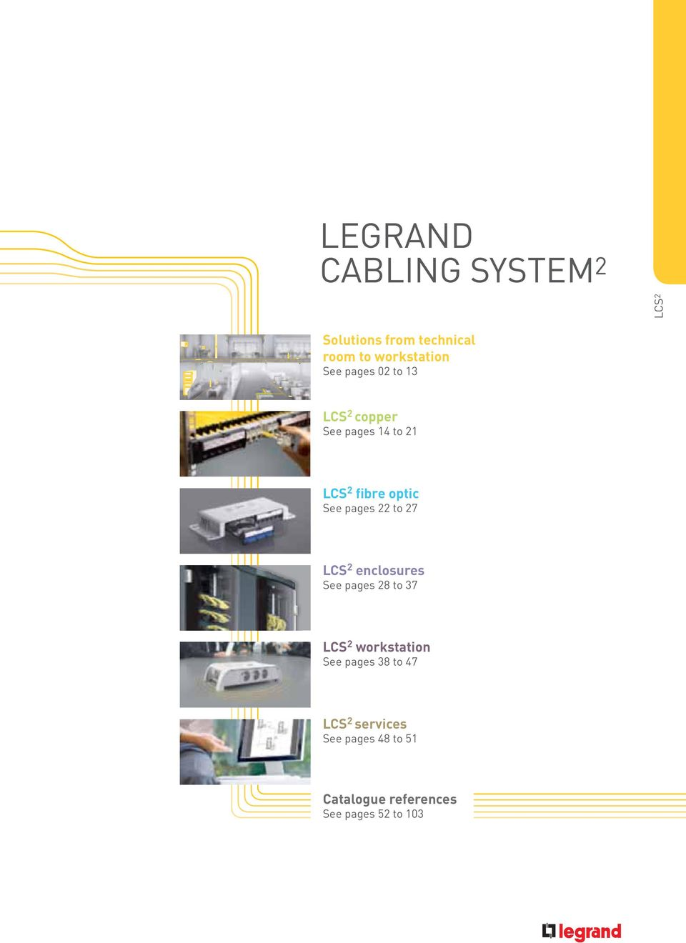 Legrand Cabling System 2 Performance From Technical Room To Structured Wiring Enclosures Pages 22 27 Lcs See 28 37 Workstation