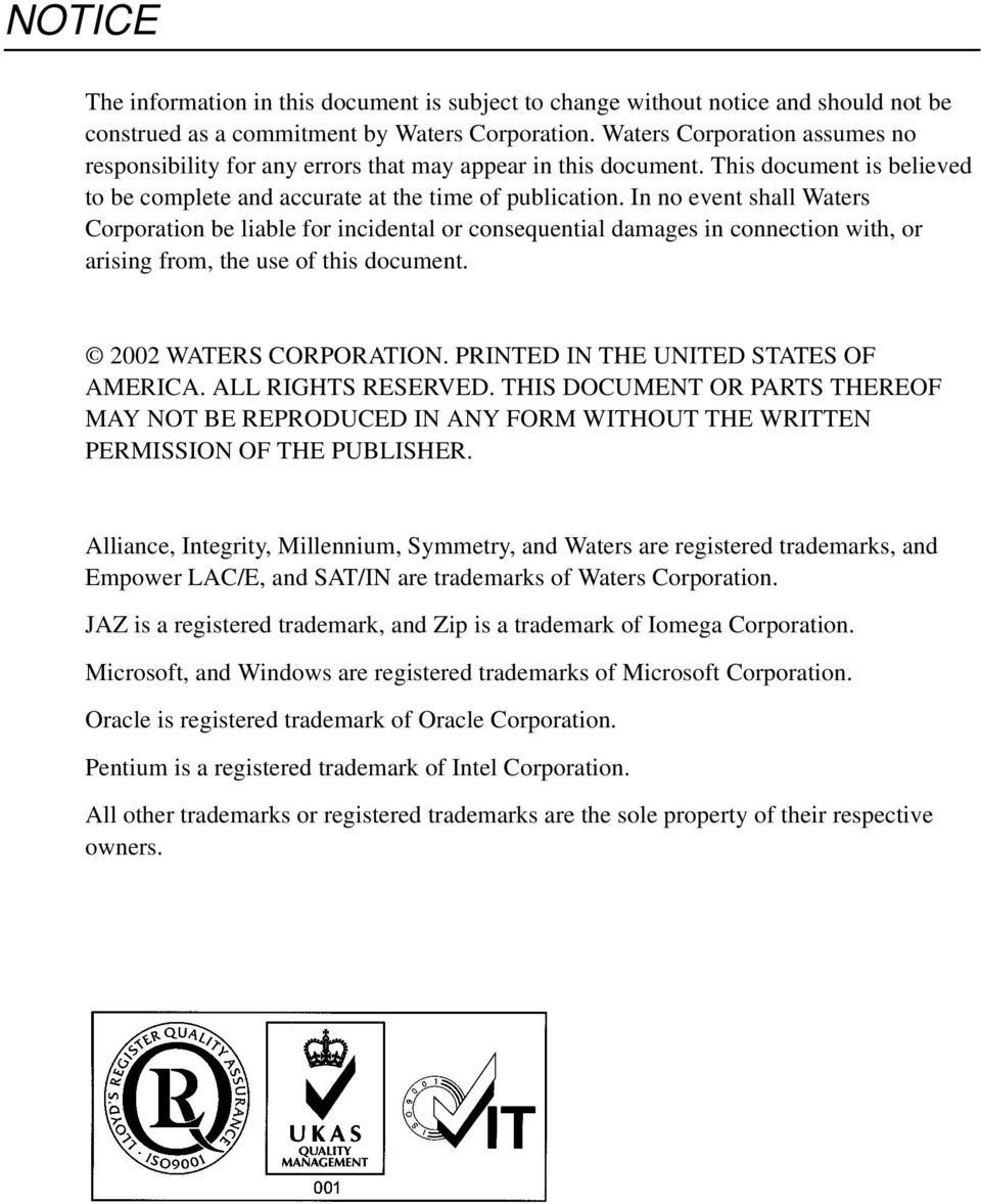 In no event shall Waters Corporation be liable for incidental or  consequential damages in connection with