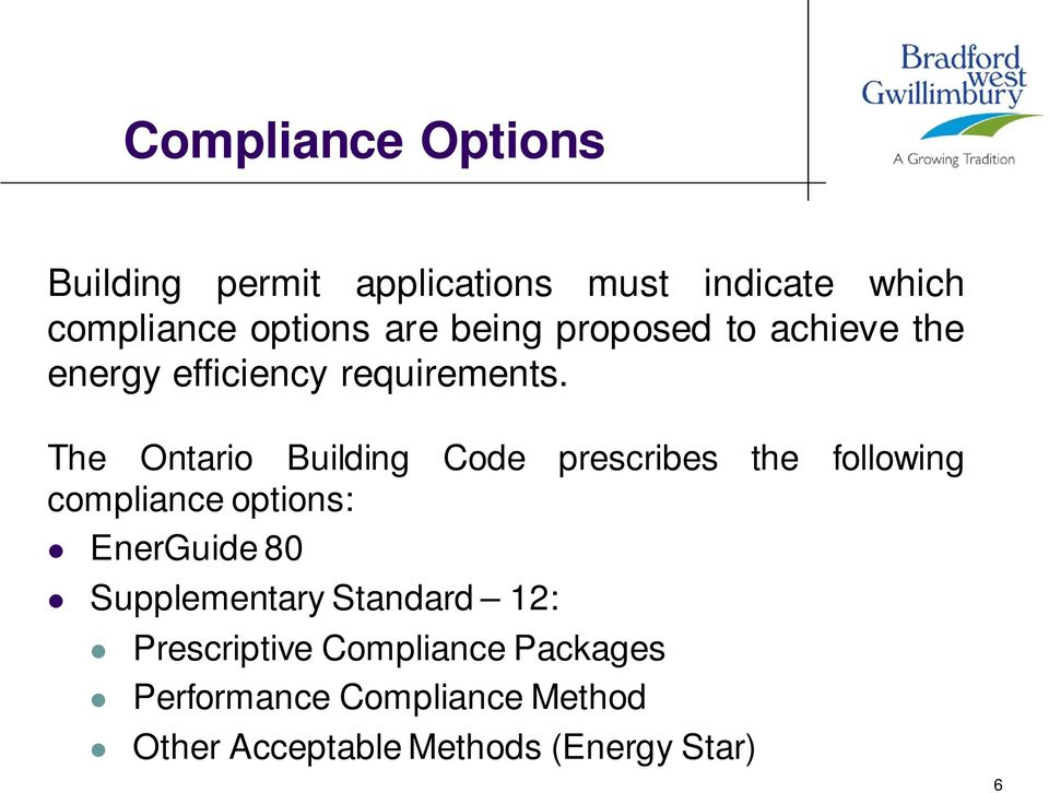 The Ontario Building Code prescribes the following compliance options: EnerGuide 80