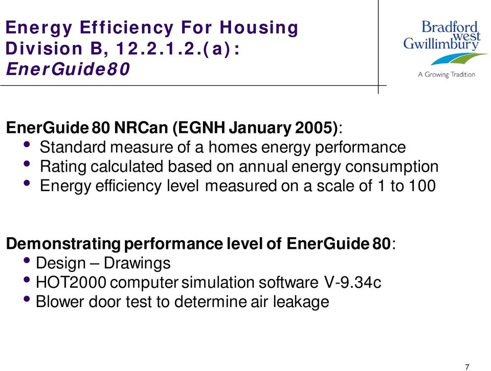 performance Rating calculated based on annual energy consumption Energy efficiency level measured on a