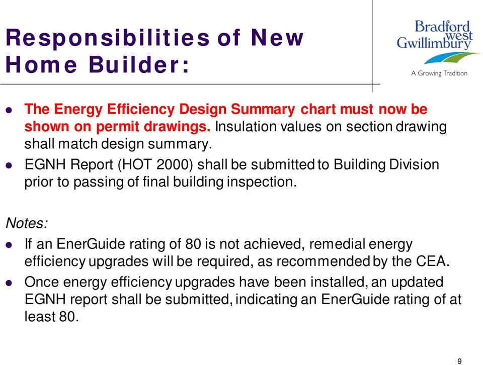 EGNH Report (HOT 2000) shall be submitted to Building Division prior to passing of final building inspection.