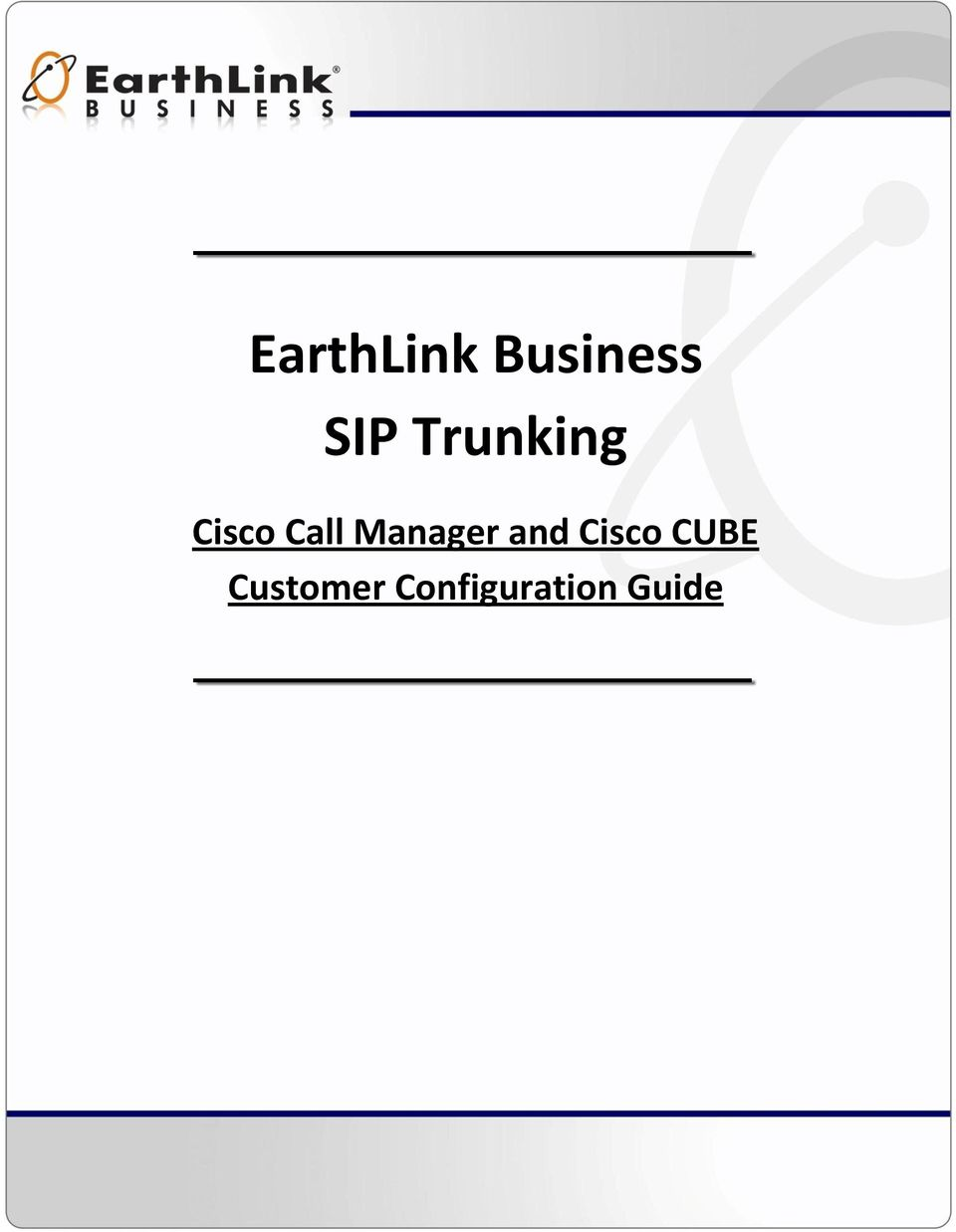 EarthLink Business SIP Trunking  Cisco Call Manager and Cisco CUBE