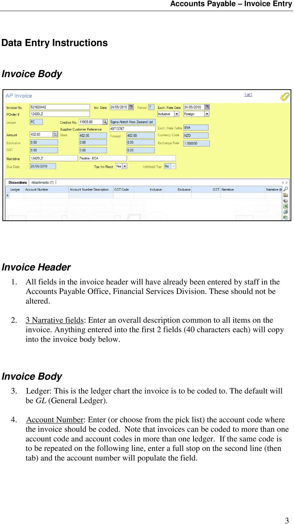 3 Narrative fields: Enter an overall description common to all items on the invoice. Anything entered into the first 2 fields (40 characters each) will copy into the invoice body below.