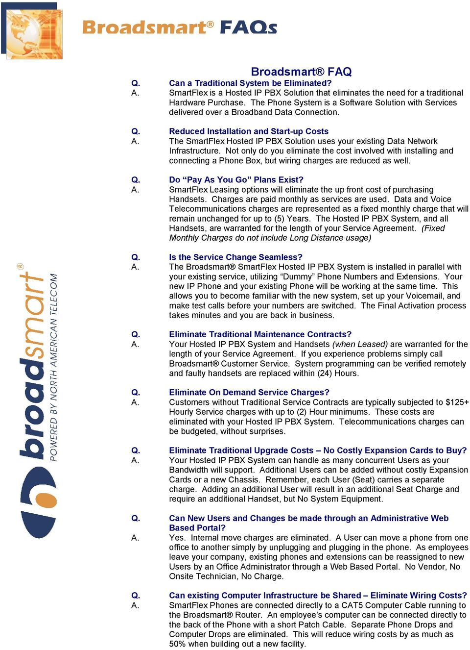 Broadsmart Faqs Faq Can A Traditional System Be Wiring Phone Box The Smartflex Hosted Ip Pbx Solution Uses Your Existing Data Network Infrastructure