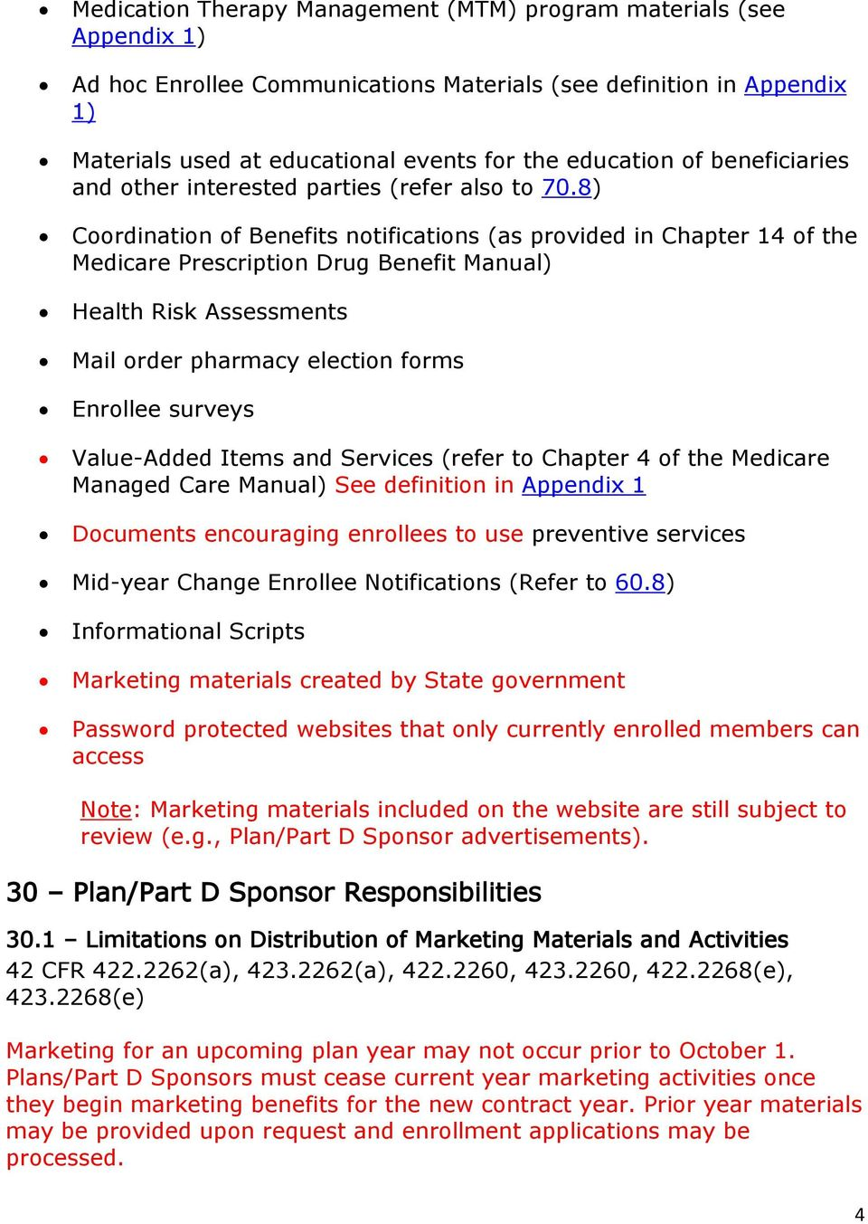 8) Coordination of Benefits notifications (as provided in Chapter 14 of the Medicare  Prescription