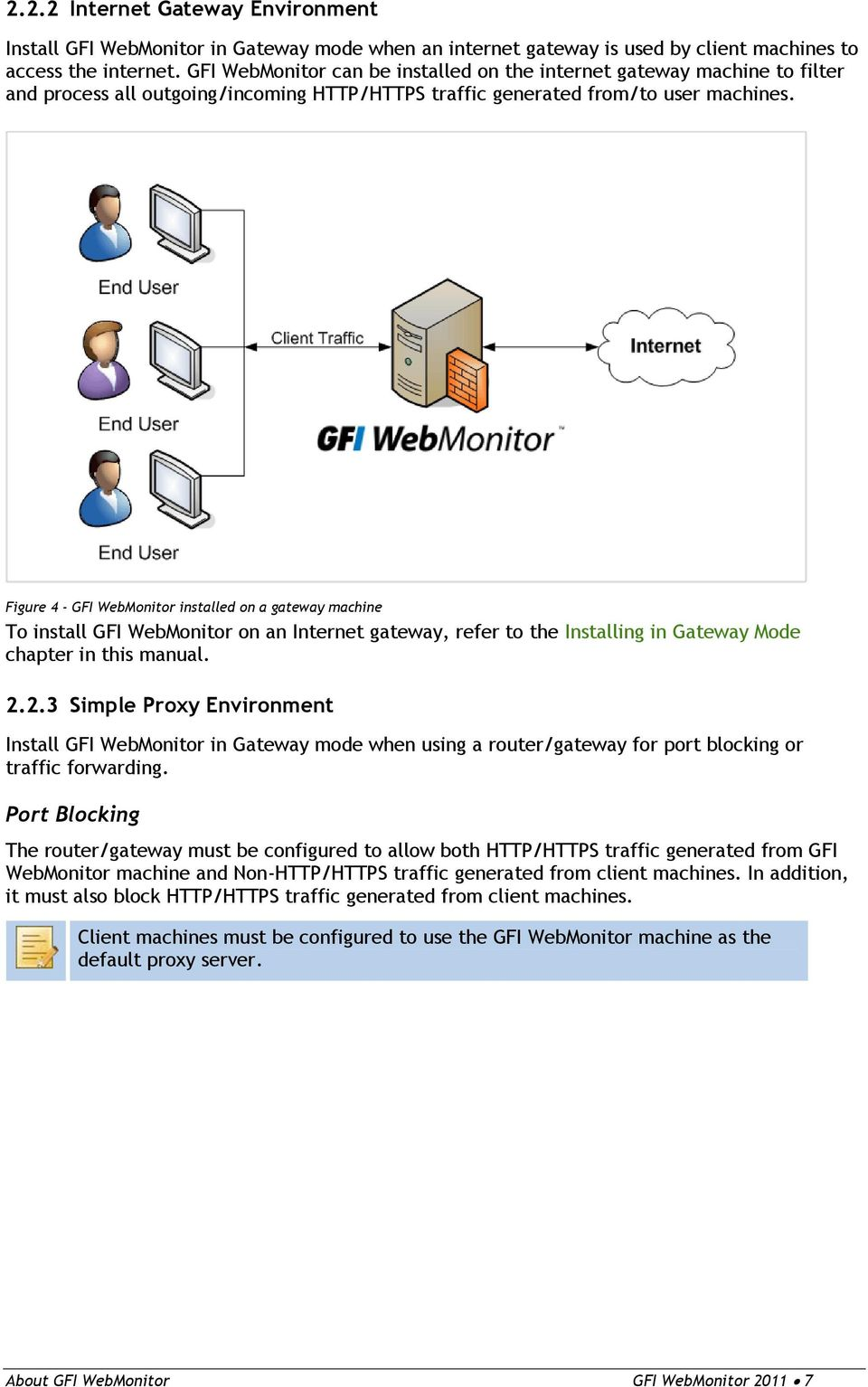 Figure 4 - GFI WebMonitor installed on a gateway machine To install GFI WebMonitor on an Internet gateway, refer to the Installing in Gateway Mode chapter in this manual. 2.