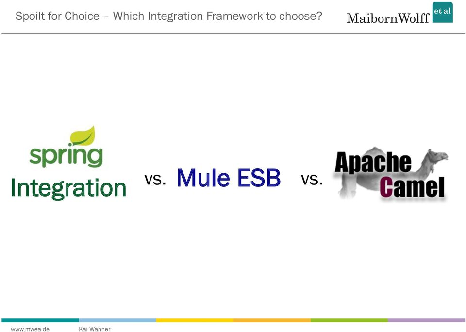 Spoilt for Choice Which Integration Framework to choose