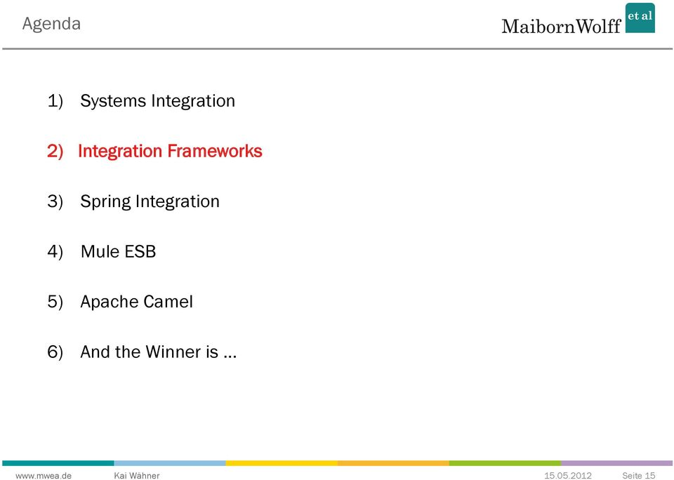 Spoilt for Choice Which Integration Framework to choose? Mule ESB