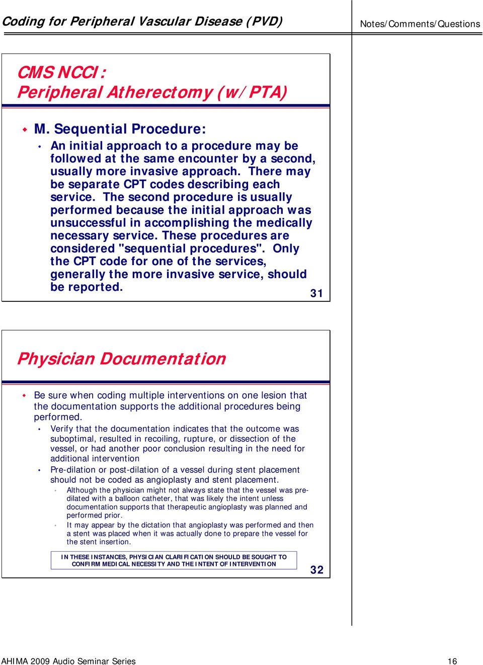 "These procedures are considered ""sequential procedures"". Only the CPT code  for one of. 21 Physician Documentation ..."
