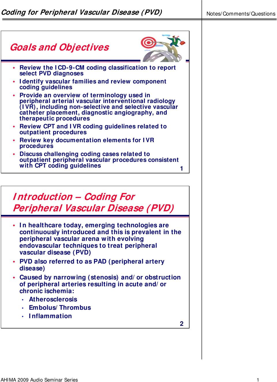 IVR coding guidelines related to outpatient procedures Review key  documentation elements for IVR procedures Discuss challenging