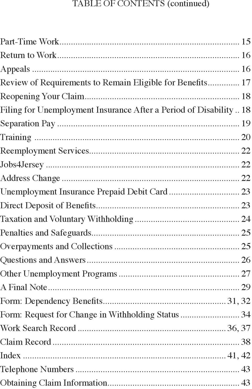 .. 22 Unemployment Insurance Prepaid Debit Card... 23 Direct Deposit of Benefits... 23 Taxation and Voluntary Withholding... 24 Penalties and Safeguards... 25 Overpayments and Collections.
