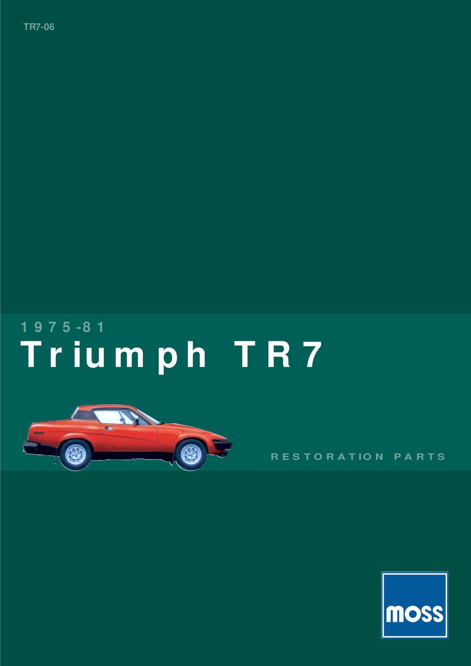 Tr Triumph Tr7 Restoration Parts Pdf Wiring Diagram For 1976 2 Even Your Car Dreamsof What It Wants And Where To Find In This Hectic World Its Not Always Possible Time The Pleasures Life