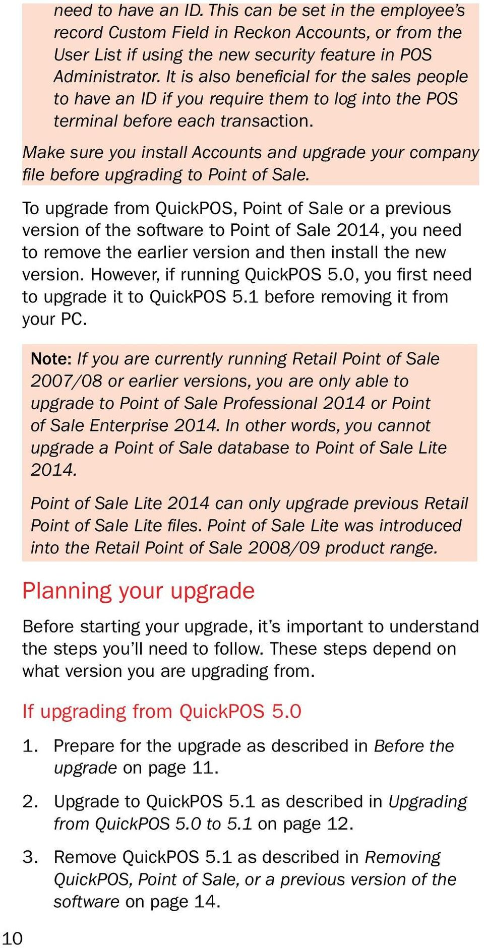 Make sure you install Accounts and upgrade your company file before upgrading to Point of Sale.