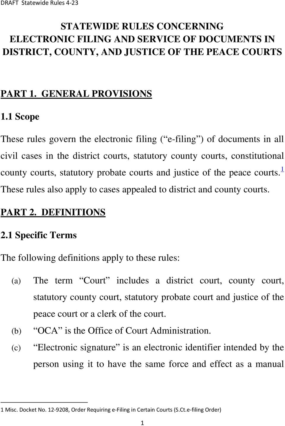and justice of the peace courts. 1 These rules also apply to cases appealed  to