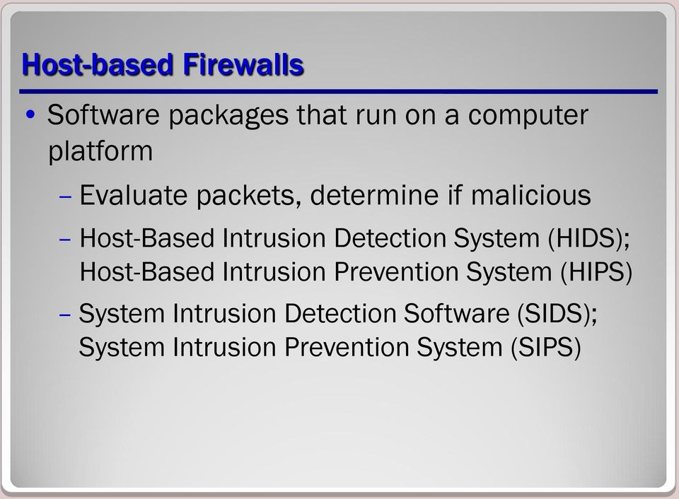 System (HIDS); Host-Based Intrusion Prevention System (HIPS) System