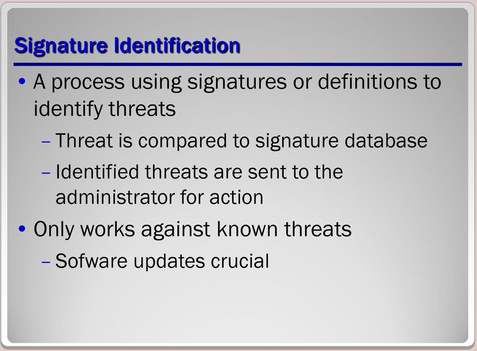 signature database Identified threats are sent to the