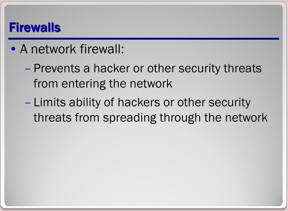 the network Limits ability of hackers or other