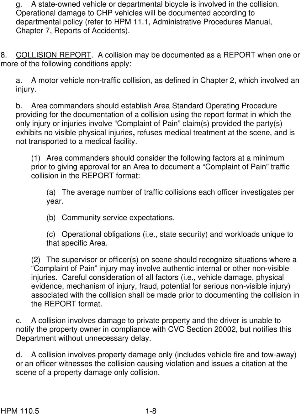A motor vehicle non-traffic collision, as defined in Chapter 2, which  involved