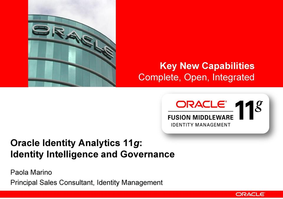 Key New Capabilities Complete, Open, Integrated  Oracle Identity