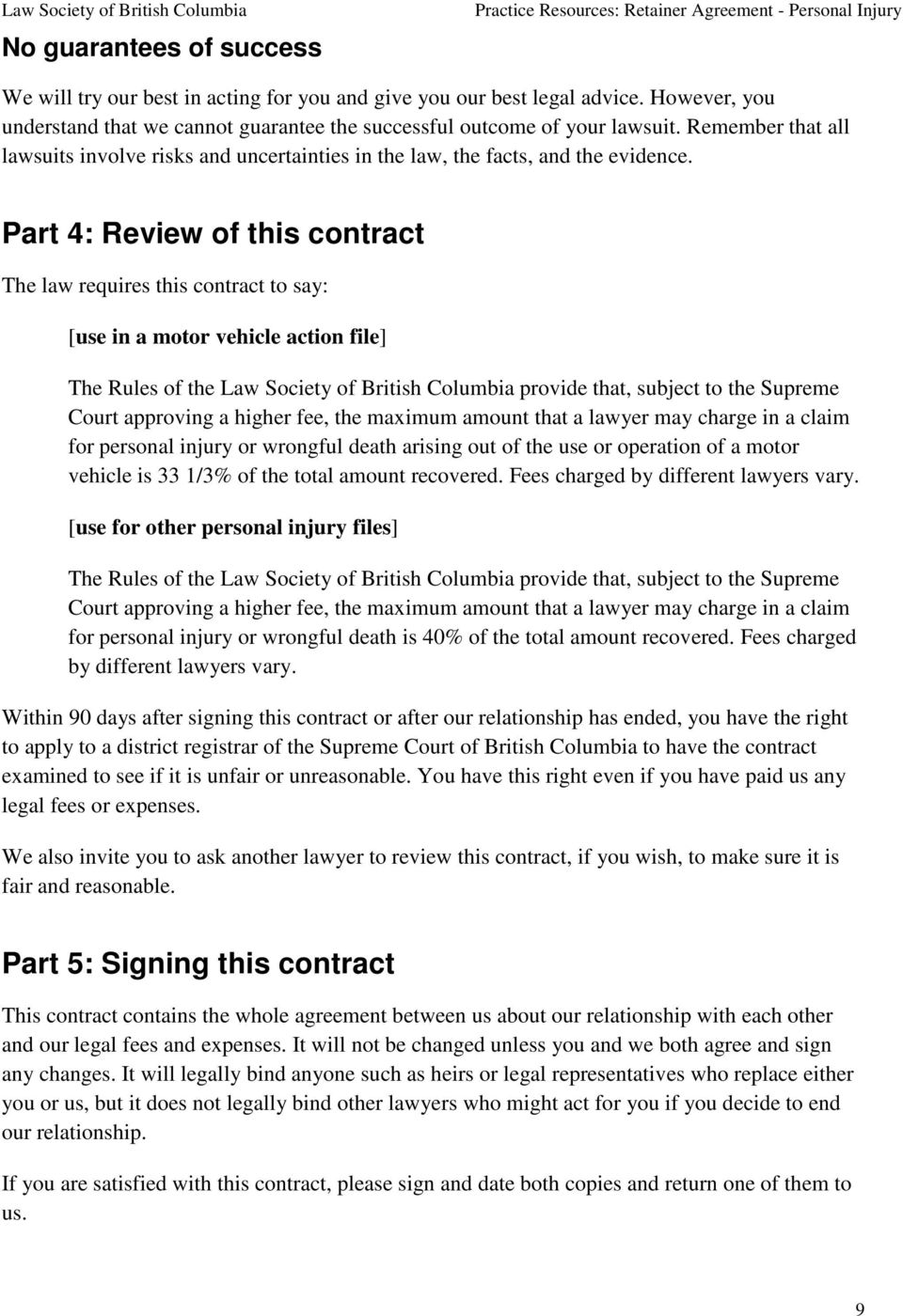 Part 4: Review of this contract The law requires this contract to say: [use in a motor vehicle action file] The Rules of the Law Society of British Columbia provide that, subject to the Supreme Court