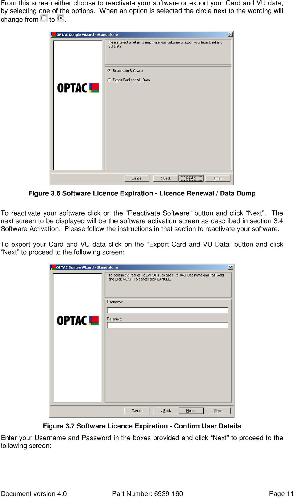 6 Software Licence Expiration - Licence Renewal / Data Dump To reactivate your software click on the Reactivate Software button and click Next.
