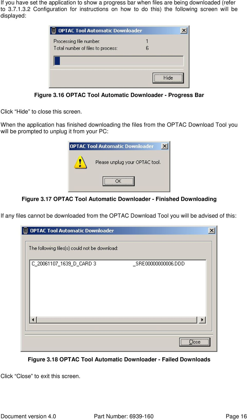 16 OPTAC Tool Automatic Downloader - Progress Bar Click Hide to close this screen.