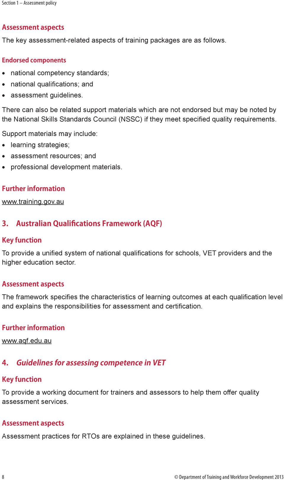There can also be related support materials which are not endorsed but may be noted by the National Skills Standards Council (NSSC) if they meet specified quality requirements.