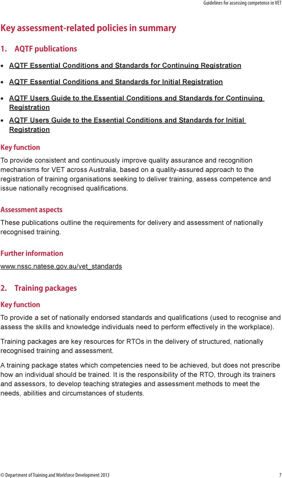 Standards for Continuing Registration AQTF Users Guide to the Essential Conditions and Standards for Initial Registration Key function To provide consistent and continuously improve quality assurance