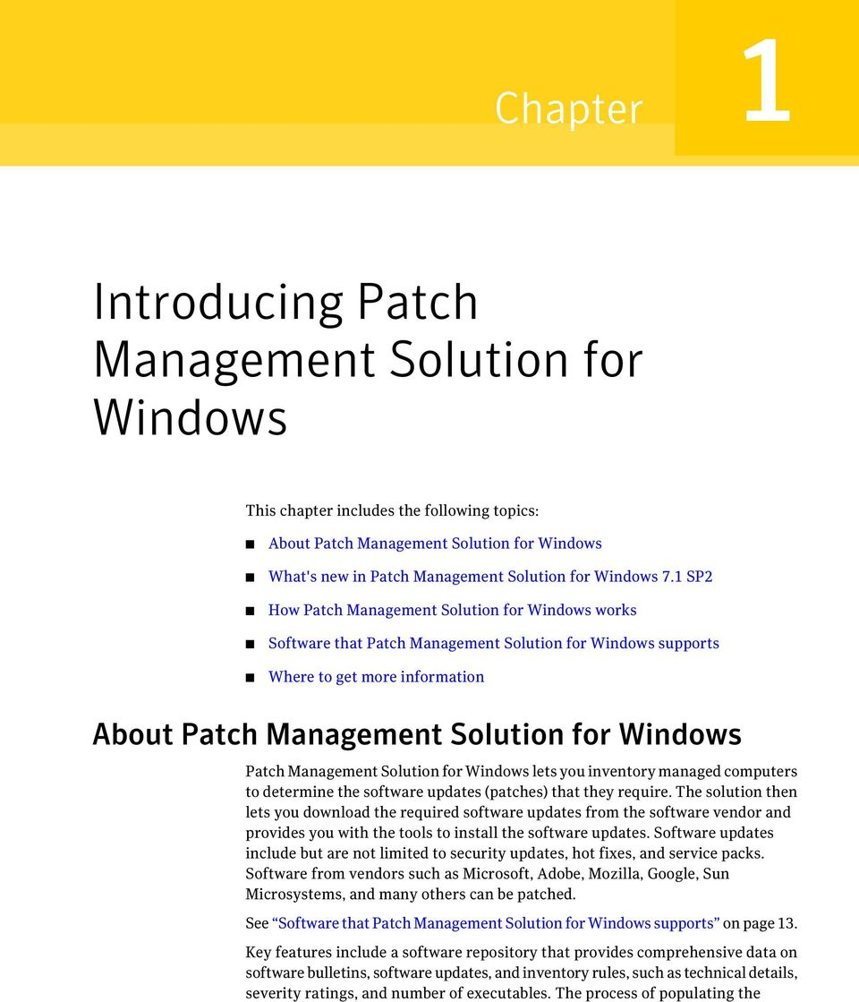 Management Solution for Windows lets you inventory managed computers to determine the software updates (patches) that they require.