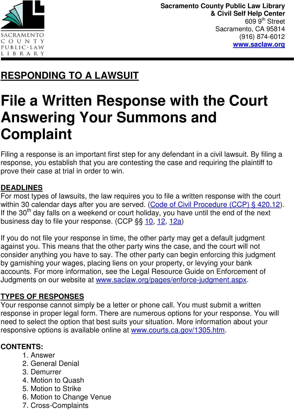 File a written response with the court answering your summons and by filing a response you establish that you are contesting the case and requiring the altavistaventures Gallery