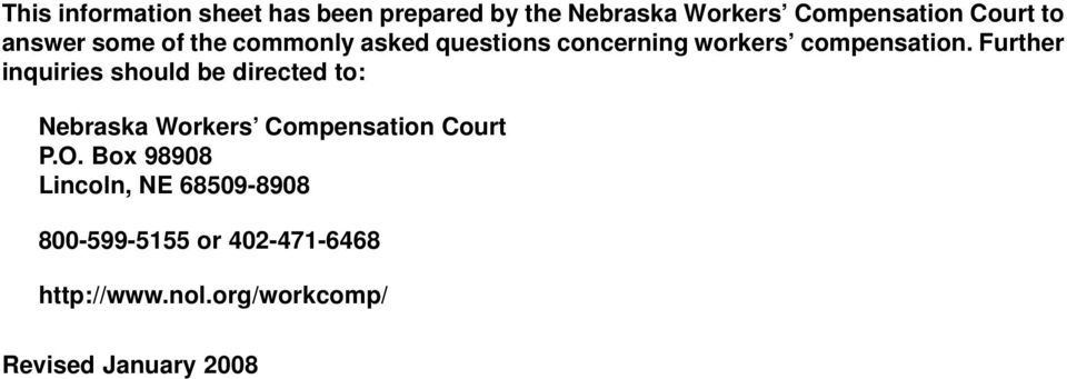 Further inquiries should be directed to: Nebraska Workers Compensation Court P.O.
