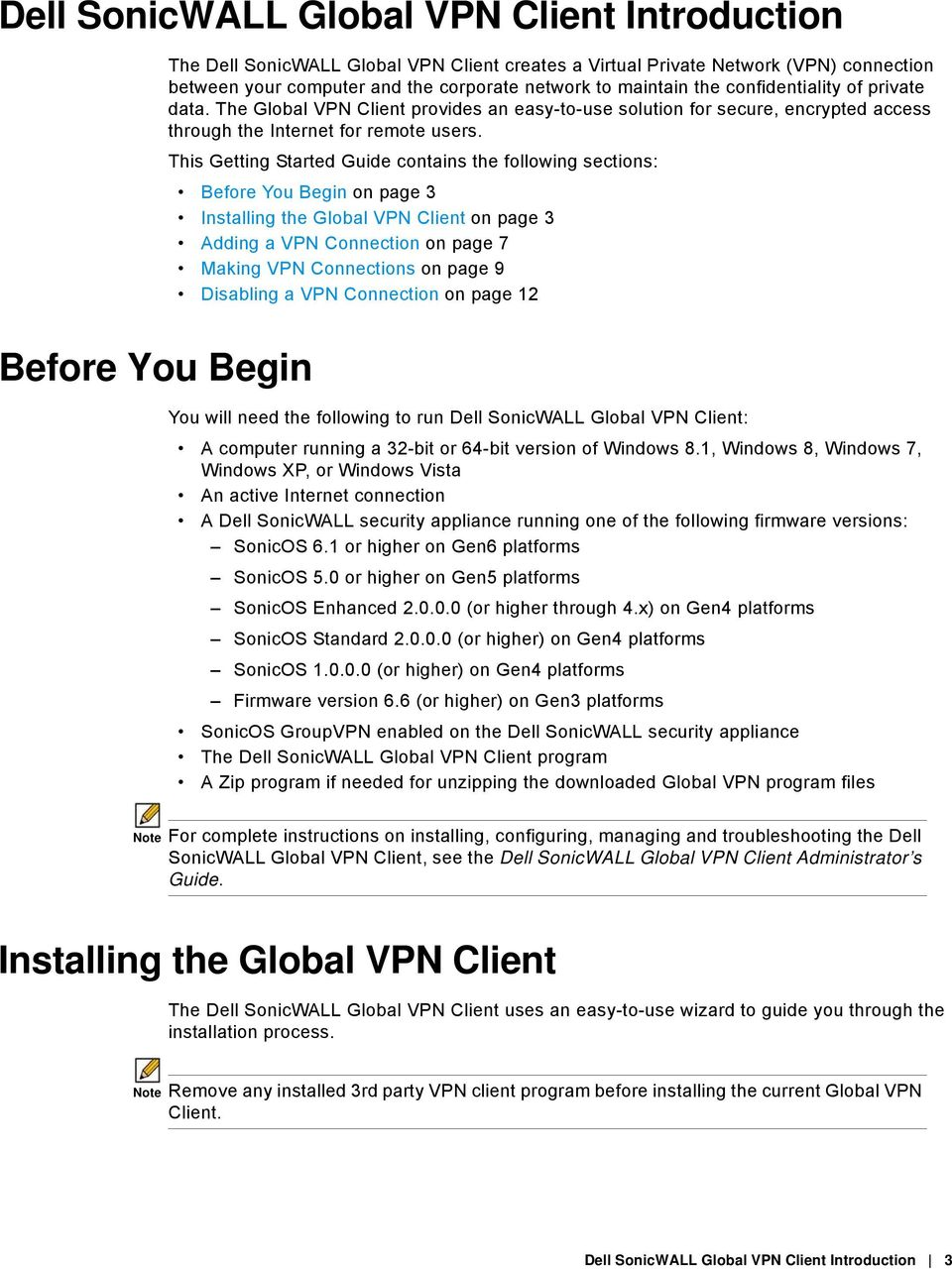 This Getting Started Guide contains the following sections: Before You Begin on page 3 Installing the Global VPN Client on page 3 Adding a VPN Connection on page 7 Making VPN Connections on page 9