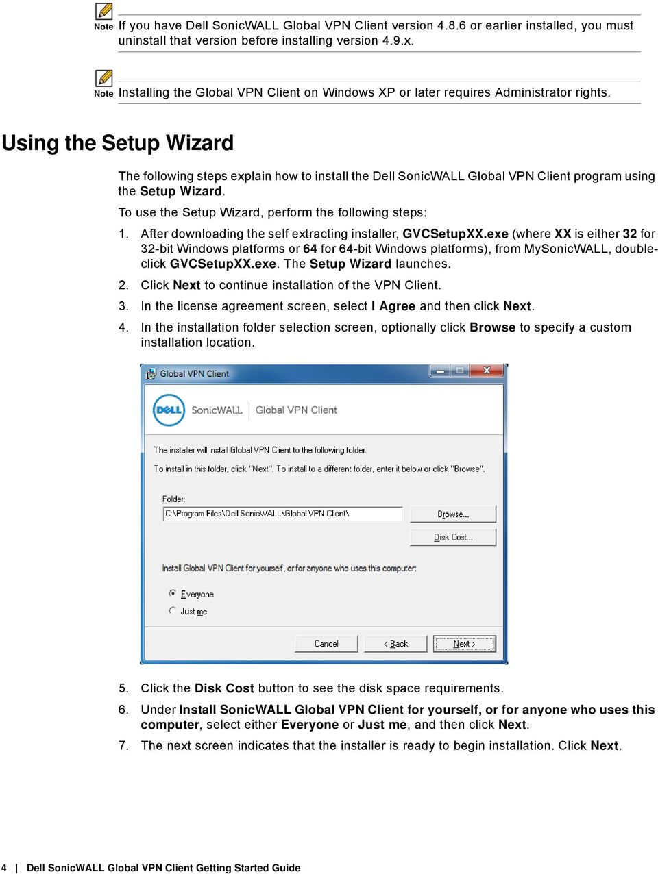 Using the Setup Wizard The following steps explain how to install the Dell SonicWALL Global VPN Client program using the Setup Wizard. To use the Setup Wizard, perform the following steps: 1.