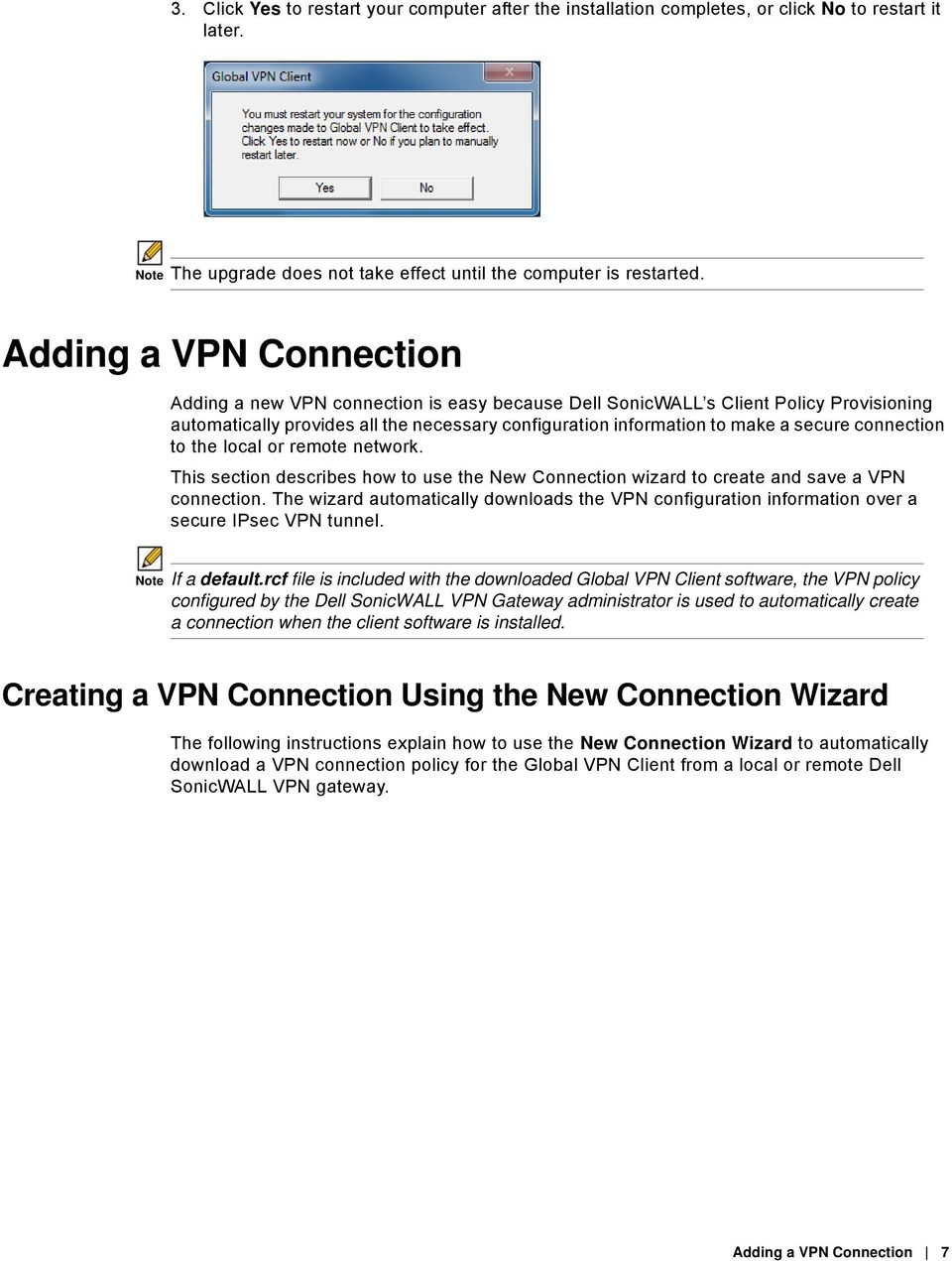 connection to the local or remote network. This section describes how to use the New Connection wizard to create and save a VPN connection.