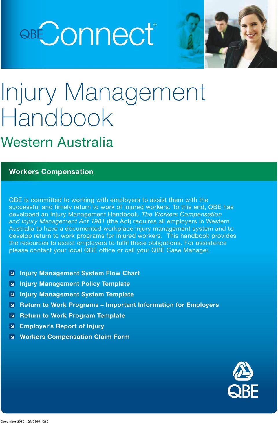 The Workers Compensation and Injury Management Act 1981 (the Act) requires all employers in Western Australia to have a documented workplace injury management system and to develop return to work