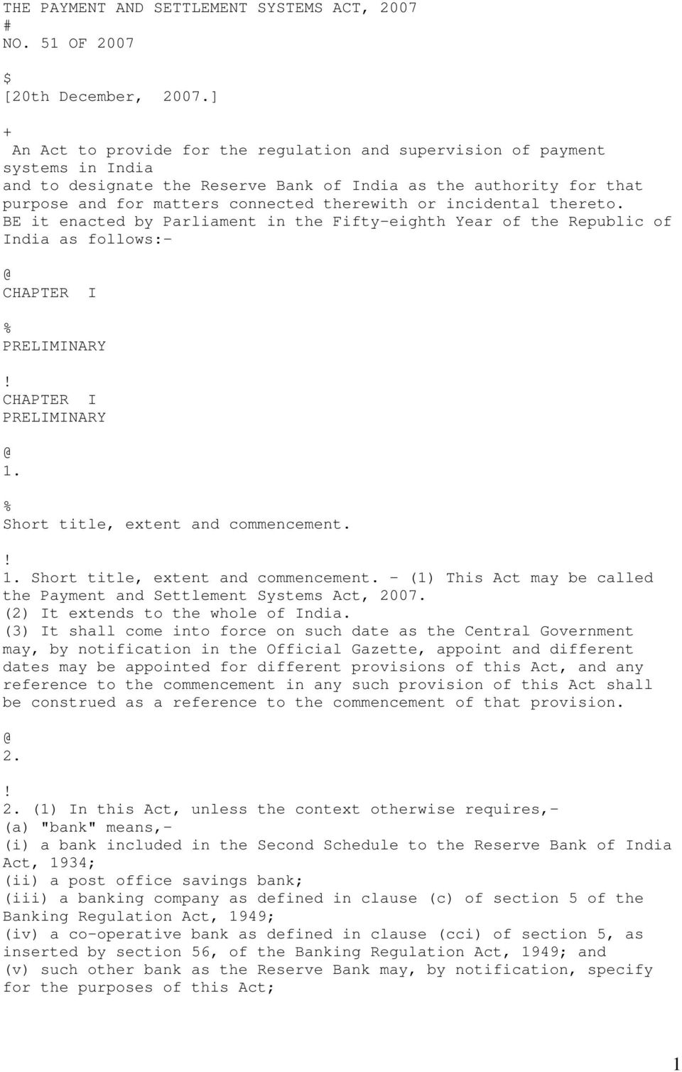 or incidental thereto. BE it enacted by Parliament in the Fifty-eighth Year of the Republic of India as follows:- CHAPTER I PRELIMINARY CHAPTER I PRELIMINARY 1. Short title, extent and commencement.