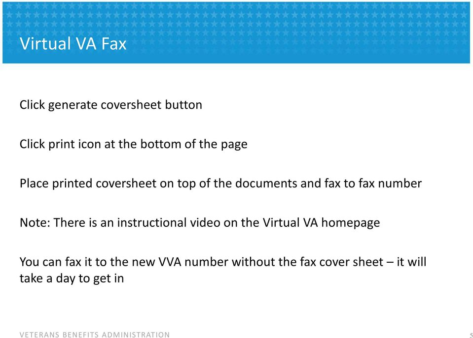 Number Note There Is An Instructional Video On The Virtual VA Homepage You Can