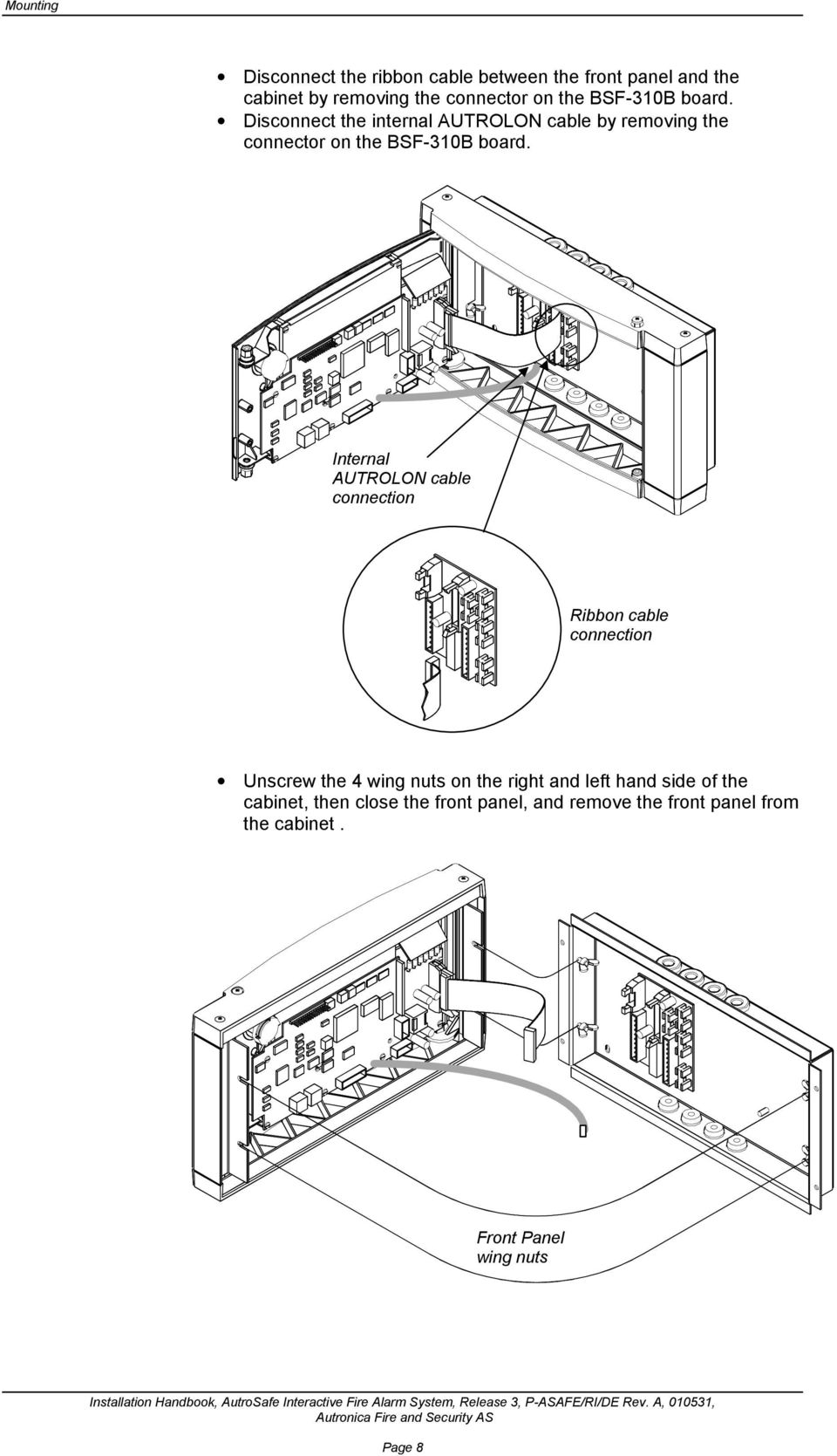 Installation Handbook Interactive Fire Alarm System Release 3 Cable Wiring Internal Autrolon Connection Ribbon Unscrew The 4 Wing Nuts On Right And