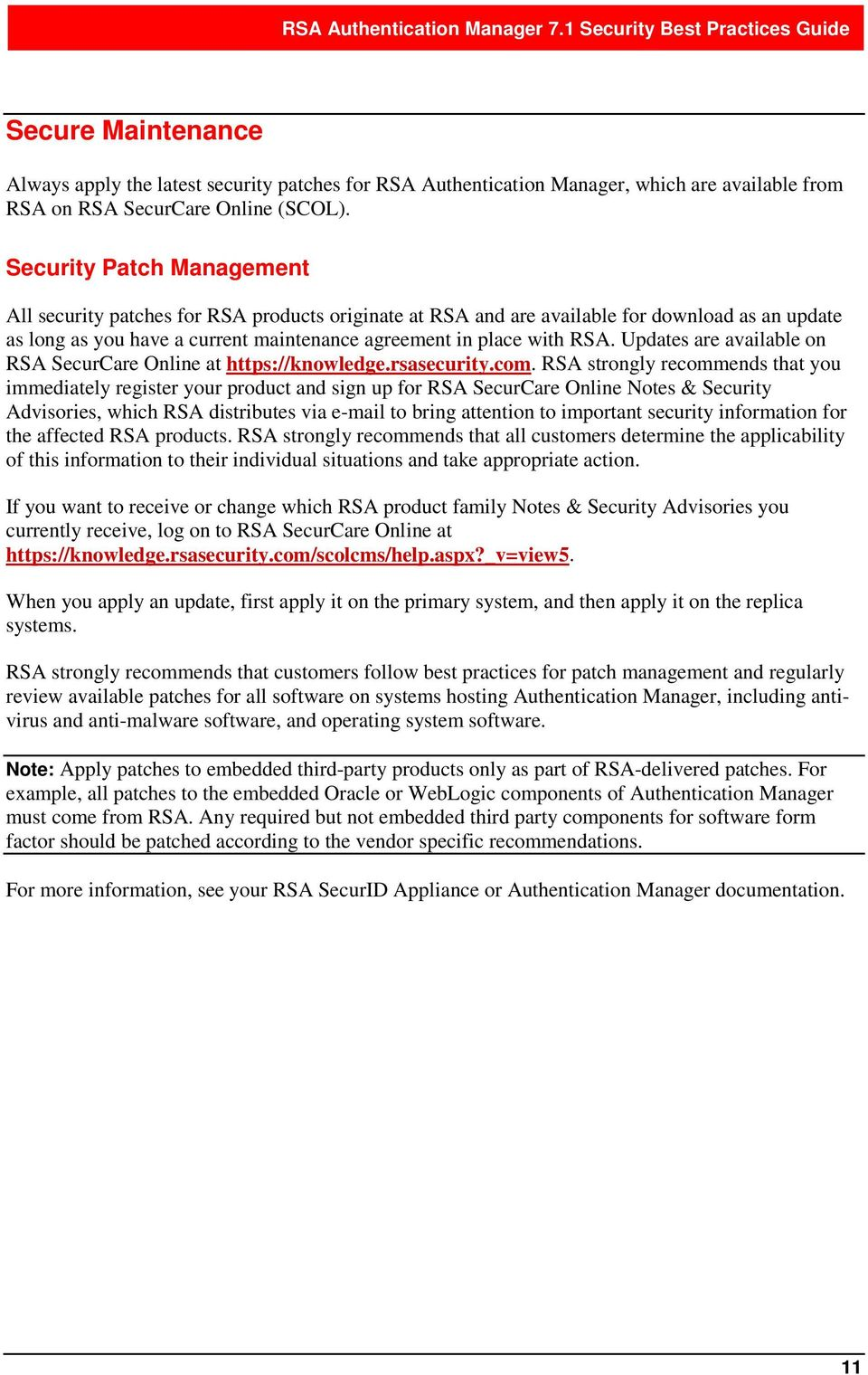 Updates are available on RSA SecurCare Online at https://knowledge.rsasecurity.com.
