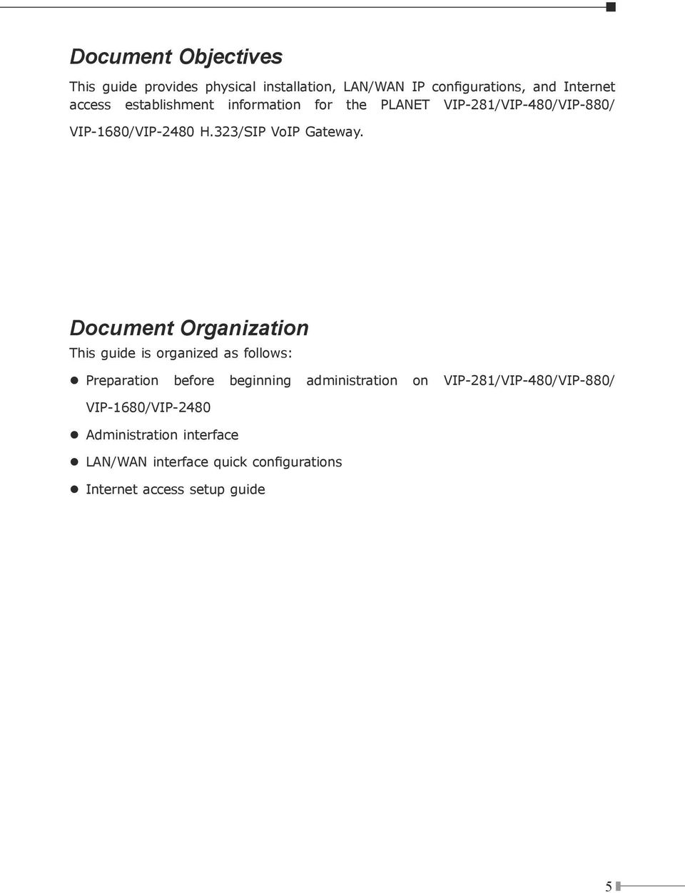 Document Organization This guide is organized as follows: Preparation before beginning administration on