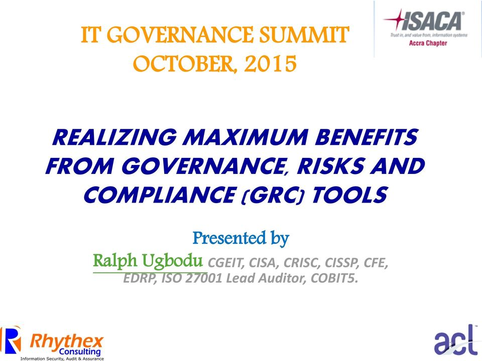 REALIZING MAXIMUM BENEFITS FROM GOVERNANCE, RISKS AND COMPLIANCE