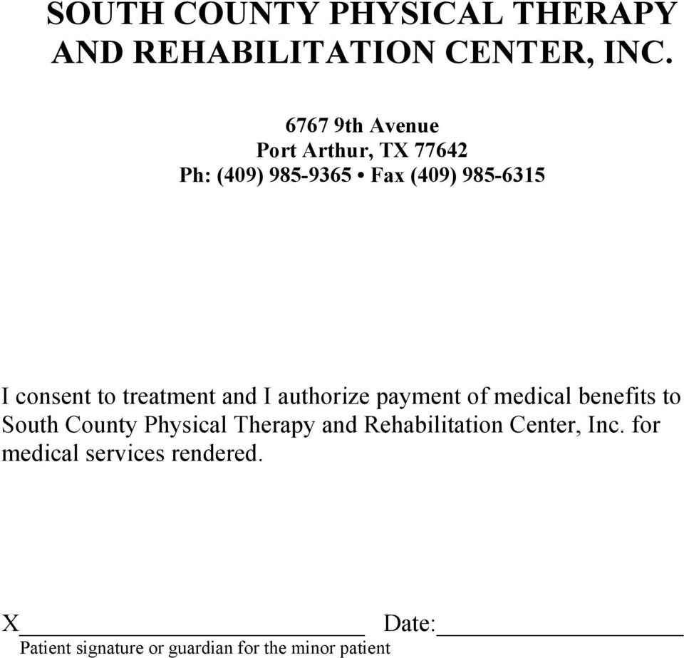 treatment and I authorize payment of medical benefits to South County Physical Therapy