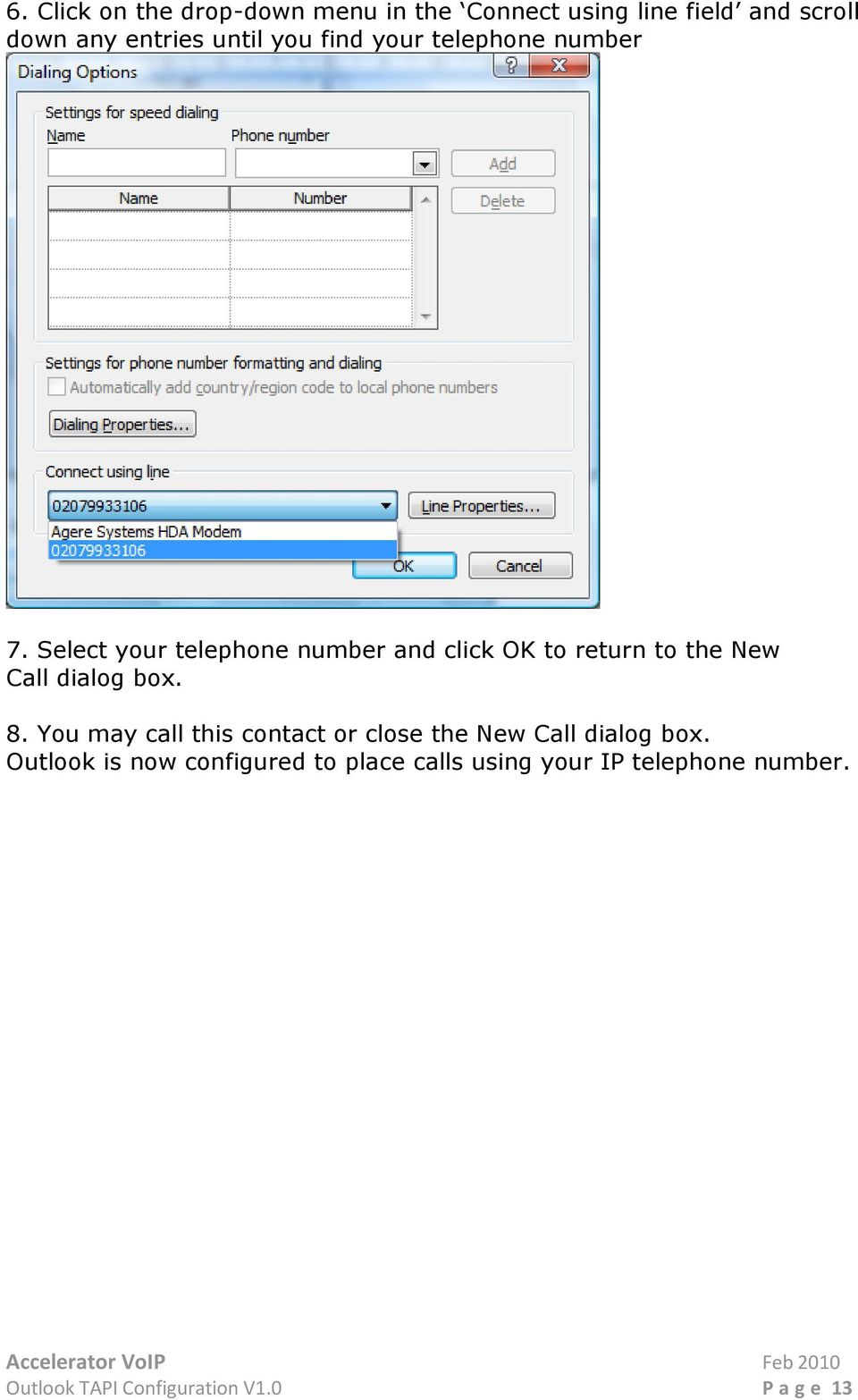 Select your telephone number and click OK to return to the New Call dialog box. 8.