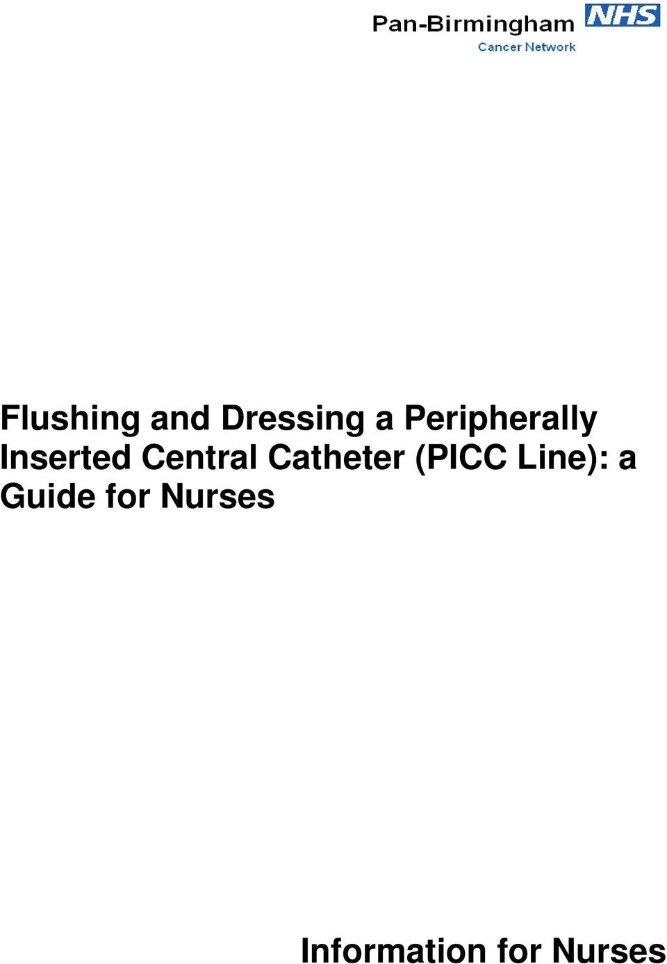 Flushing And Dressing A Peripherally Inserted Central Catheter Picc