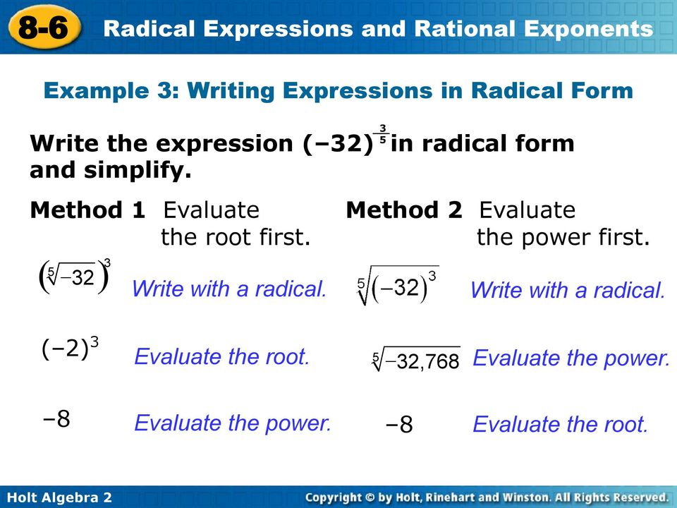 ( - ) 3 5 32 Write with a radical. 3 Method 2 Evaluate the power first.