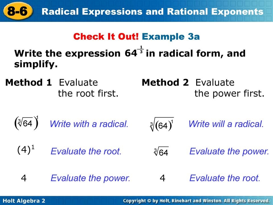 Method 2 Evaluate the power first. ( ) 1 Write with a radical.