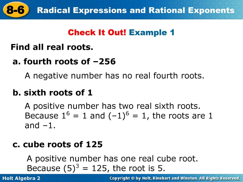 sixth roots of 1 A positive number has two real sixth roots.