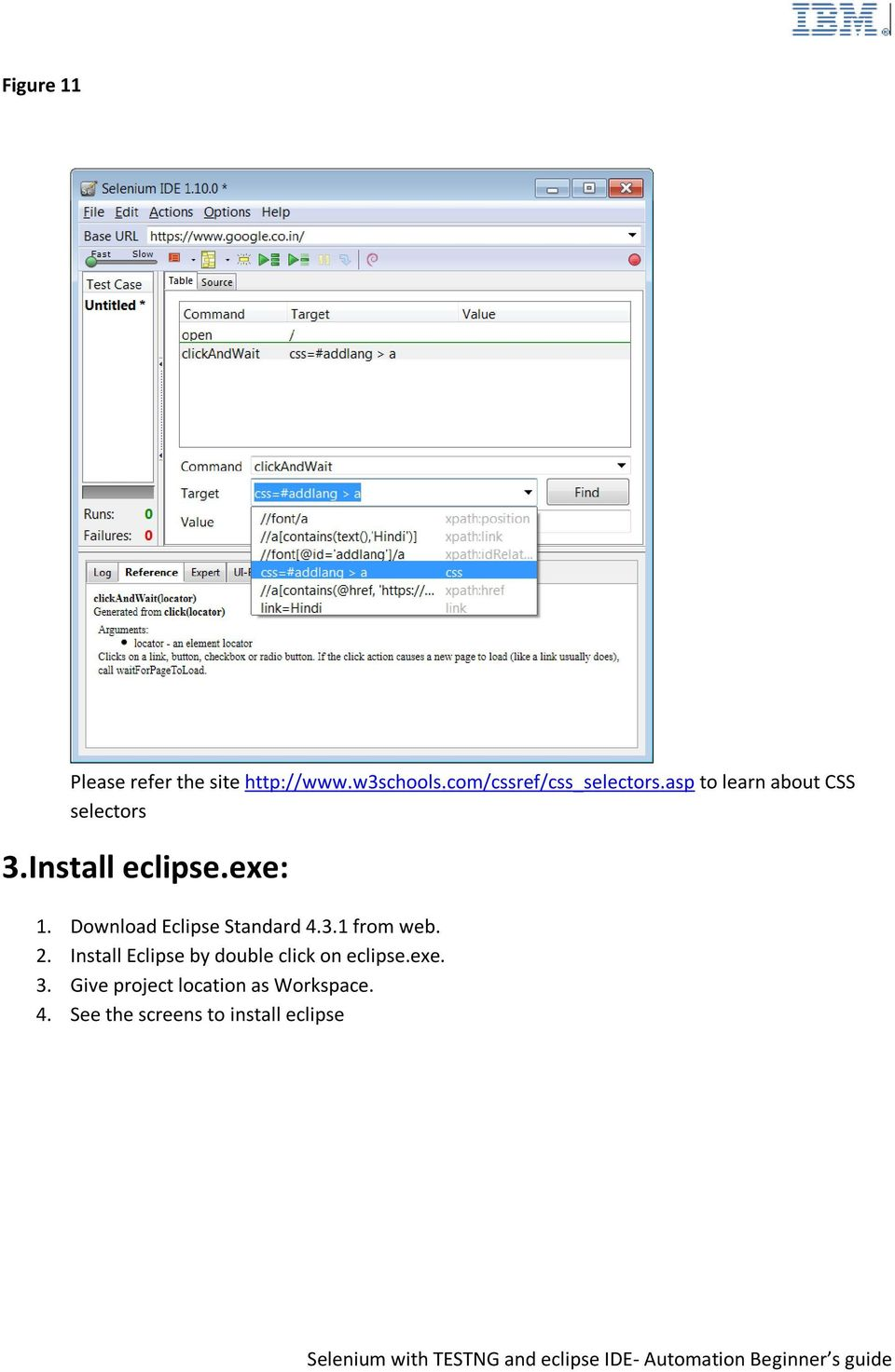 exe: 1. Download Eclipse Standard 4.3.1 from web. 2.