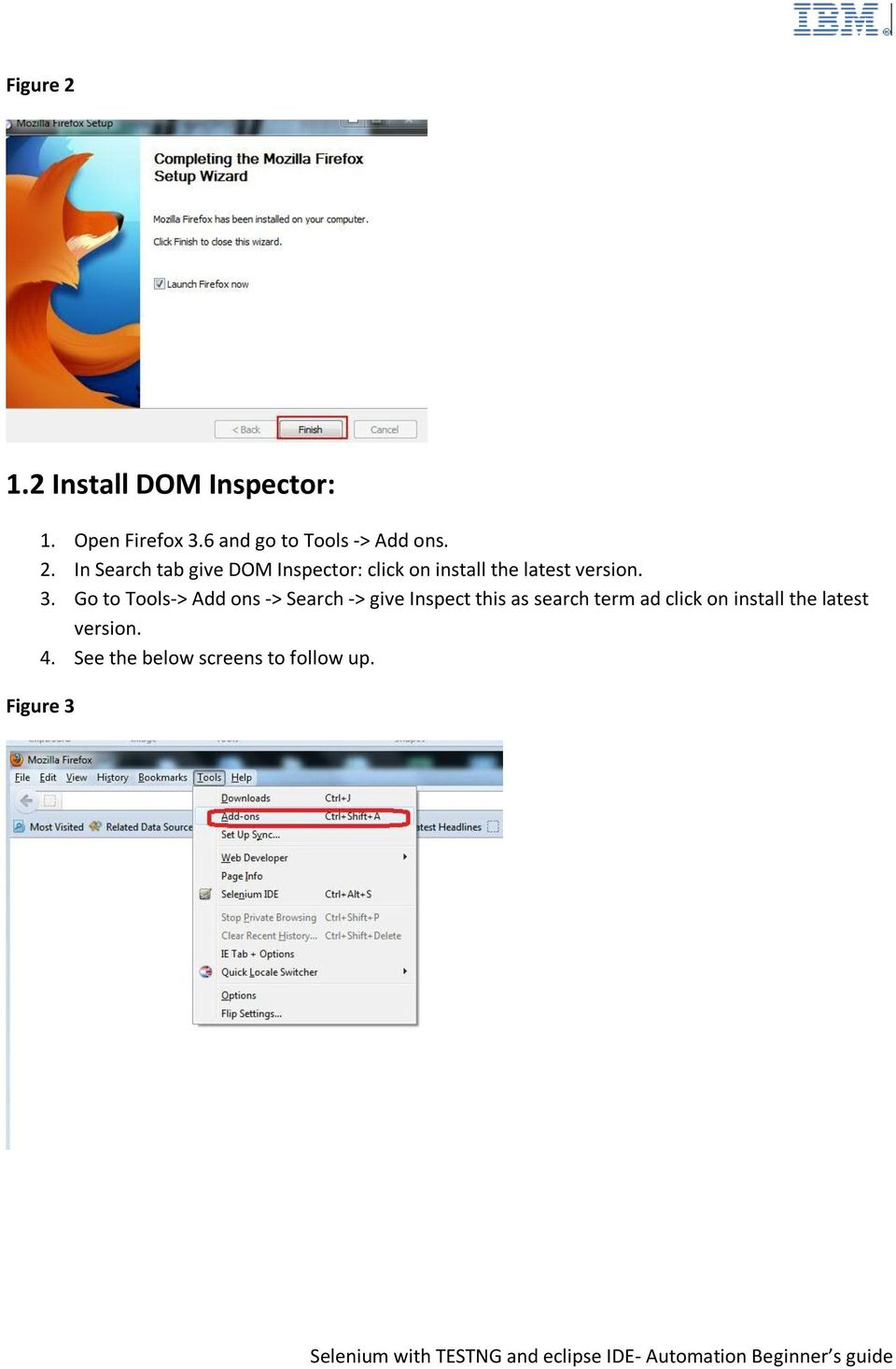 In Search tab give DOM Inspector: click on install the latest version. 3.